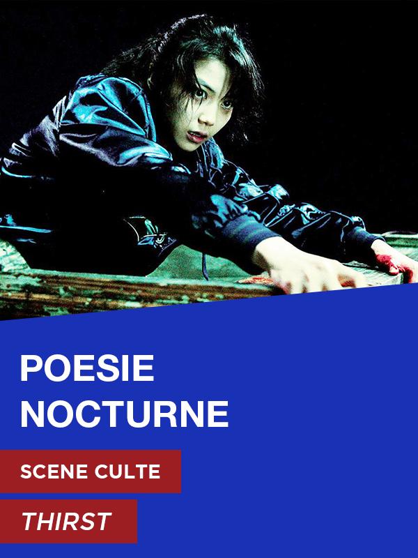 Affiche Scène Culte Thirst : Poésie nocturne